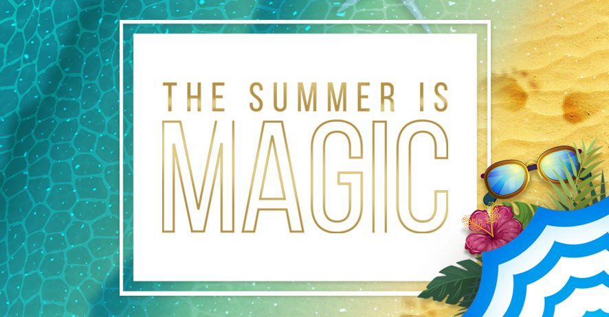 The Summer is Magic!